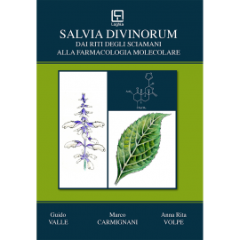 Salvia divinorum - Dai Riti degli Sciamani alla Farmacologia Molecolare