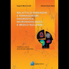 Malattia di Parkinson e Parkinsonismi: Diagnostica Neuroradiologica e Medico Nucleare