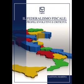 Il Federalismo Fiscale: Profili Evolutivi e Criticità