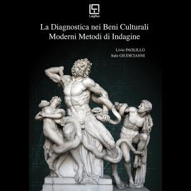 La Diagnostica nei Beni Culturali - Moderni Metodi di Indagine