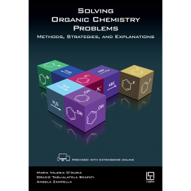 Solving Organic Chemistry Problems - Methods, Strategies and Explanations