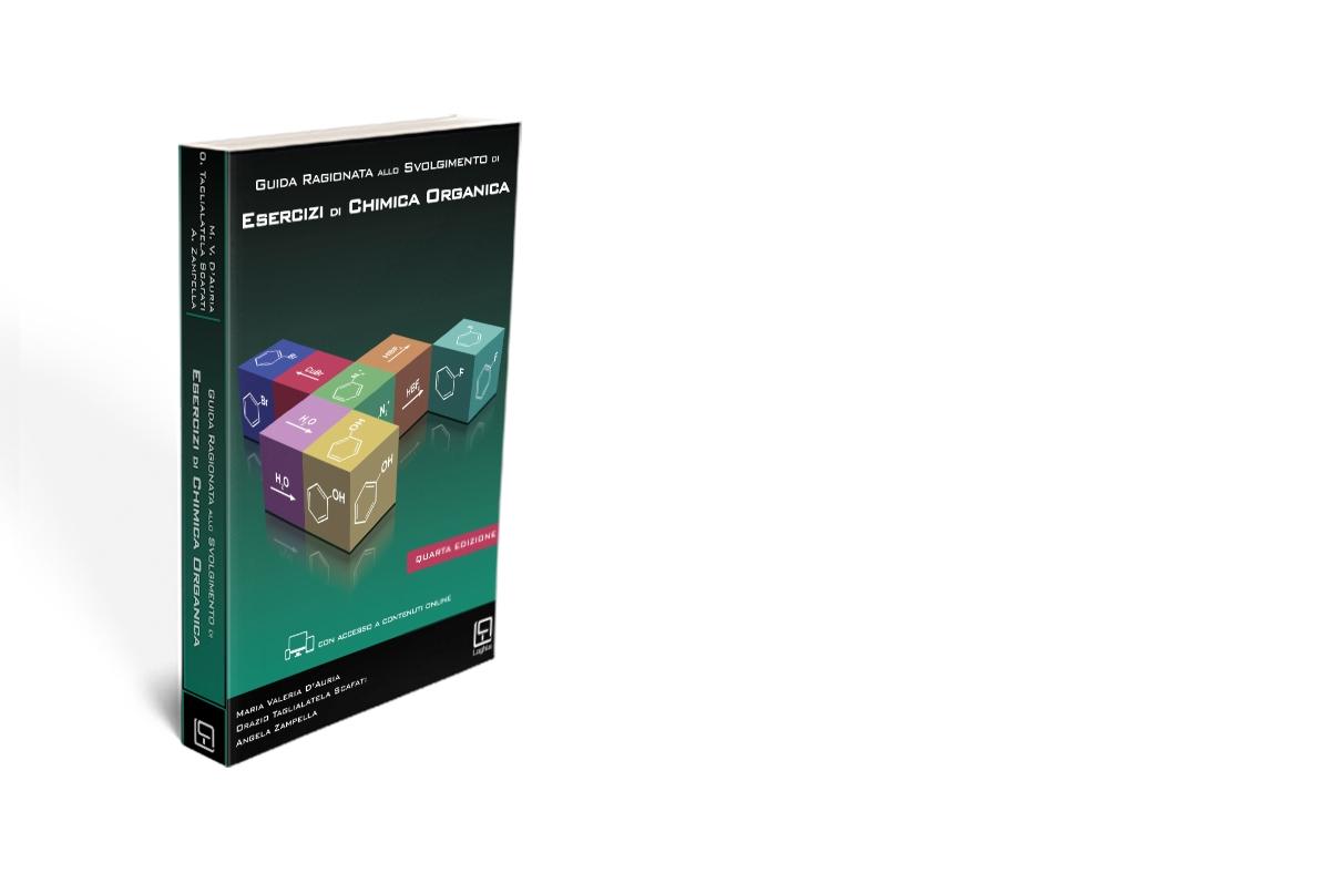 Guida Ragionata allo Svolgimento di Esercizi di Chimica Organica - Quarta Edizione